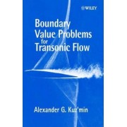 Boundary Value Problems for Transonic Flow by Alexander G. Kuz'min