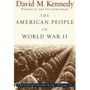 Freedom From Fear: Part 2: The American People in World War II by David M. Kennedy