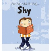 Dealing with Feeling Shy by Isabel Thomas