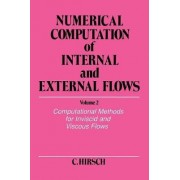 Numerical Computation of Internal and External Flows: Computational Methods for Inviscid and Viscous Flows v. 2 by Charles Hirsch