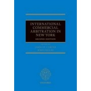International Commercial Arbitration in New York by James H. Carter