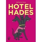 Hotel Hades by Katharina Greve
