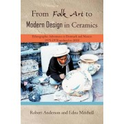 From Folk Art to Modern Design in Ceramics by Robert Anderson