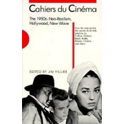 Cahiers du Cinema, The 1950s by Jim Hillier