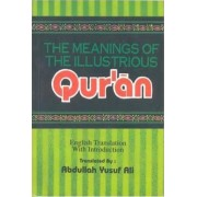 The Meanings of the Illustrious Qur'an by Abdullah Yusuf Ali