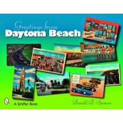 Greetings from Daytona Beach by Donald D. Spencer