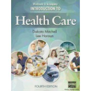 Workbook for Mitchell/Haroun S Introduction to Health Care, 4th