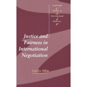 Justice and Fairness in International Negotiation by Cecilia Albin