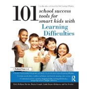 101 School Success Tools for Smart Kids with Learning Difficulties by Betty Roffman Shevitz