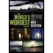 The World's Weirdest Places by Nick Redfern