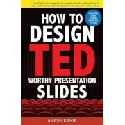 How to Design Ted-Worthy Presentation Slides (Black & White Edition) by Akash Karia