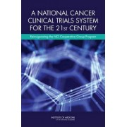 A National Cancer Clinical Trials System for the 21st Century by Committee on Cancer Clinical Trials and the NCI Cooperative Group Program