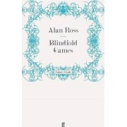Blindfold Games by Alan Ross
