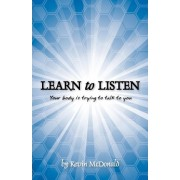 Learn to Listen by MR Kevin McDonald
