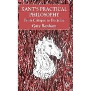 Kant's Practical Philosophy by Gary Banham