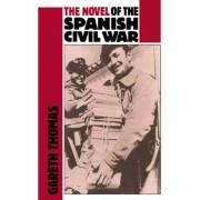 The Novel of the Spanish Civil War (1936-1975) by Gareth Thomas