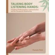 Talking Body, Listening Hands by Pamela Fitch