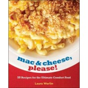 Mac & Cheese, Please! by Laura Werlin