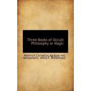 Three Books of Occult Philosophy or Magic by Heinrich Cornelius Agrippa V Nettesheim