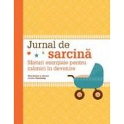 Jurnal de sarcina. Sfaturi esentiale pentru mamici in devenire.