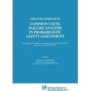 Advanced Seminar on Common Cause Failure Analysis in Probabilistic Safety Assessment by Aniello Amendola
