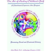 The Art of Healing Childhood Grief by Anne Black