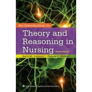 An Introduction to Theory and Reasoning in Nursing by Betty Johnson