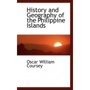 History and Geography of the Philippine Islands by Oscar William Coursey
