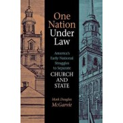 One Nation Under Law by Mark Douglas McGarvie