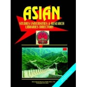 Asian Studies University and Research Libraries Directory by IBP USA