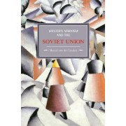 Western Marxism And The Soviet Union: A Survey Of Critical Theories And Debates Since 1917 by Marcel van der Linden