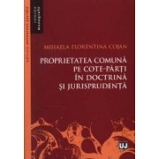 Proprietatea comuna pe cote-parti in doctrina si jurisprudenta - Mihaela Florentina Cojan
