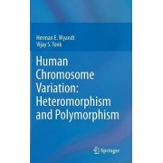 Human Chromosome Variation by Herman E. Wyandt