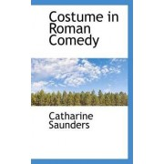 Costume in Roman Comedy by Catharine Saunders