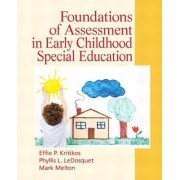 Foundations of Assessment in Early Childhood Special Education by Effie P. Kritikos