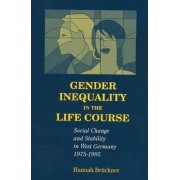 Gender Inequality in the Life Course by Hannah Bruckner