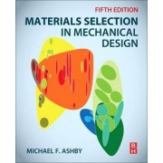 Materials Selection in Mechanical Design by Michael Ashby