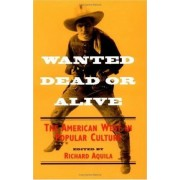 Wanted Dead or Alive by Richard Aquila