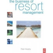 The Business of Resort Management by Peter Murphy