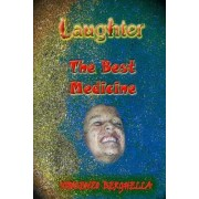 Laughter, the Best Medicine Jokes for Everyone by Vincenzo Berghella