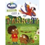 Willis, J: Julia Donaldson Plays Get A Parrot!