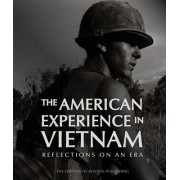 The American Experience in Vietnam by Boston Publishing Company