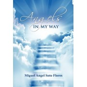 Angels in My Way by Miguel Angel Soto Flores