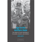 Age in the Welfare State: The Origins of Social Spending on Pensioners, Workers, and Children
