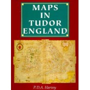 Maps in Tudor England by Harvey