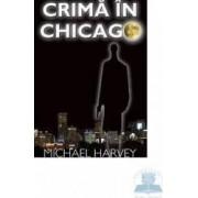 Crima in Chicago - Michael Harvey