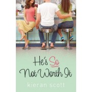 He's So Not Worth It by Associate Professor of Theology and Religious Education Kieran Scott