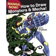 Manga Now! How to Draw Manga Monsters & Mecha