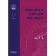 Coevolution of Black Holes and Galaxies: Volume 1, Carnegie Observatories Astrophysics Series: v. 1 by Luis C. Ho