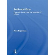 Truth and Eros by John Rajchman